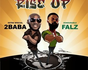 2baba (2face Idibia) ft. Falz - Rise Up Mp3 Download