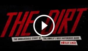 Motley Crue's 'The Dirt' Movie - Official Trailer