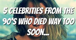 5 Celebrities From The 90's Who Died Too Soon