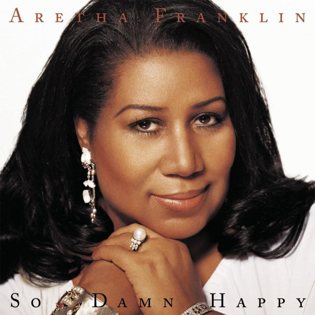 aretha franklin so damn happy