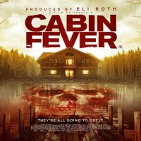 Cabin Fever: The Remake You Didn't Know Existed