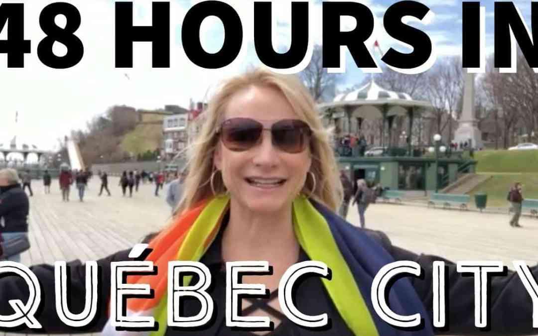 48 HOURS IN QUEBEC