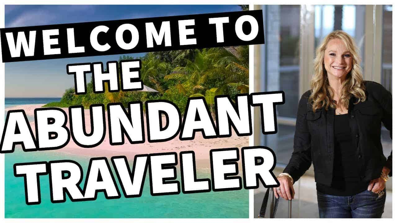 WELCOME TO THE ABUNDANT TRAVELER