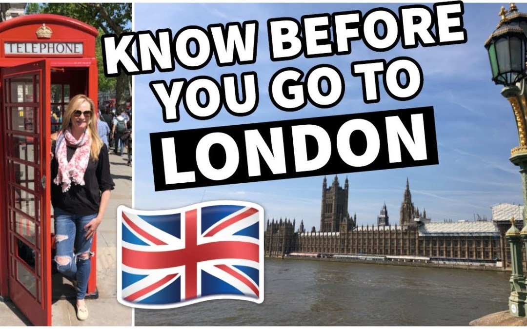 What to know for your First Trip to London