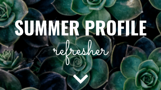 Summer Profile Refresher