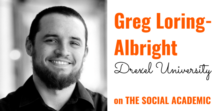 Greg Loring-Albright (Drexel University) on The Social Academic
