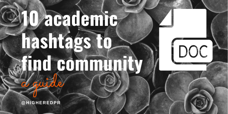 """10 academic hashtags to find community (a guide by @higheredpr)"" white text on a black and white succulent background"