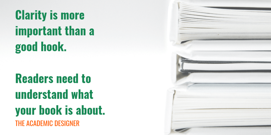 Clarity is more important than a good hook. Readers need to understand what your book is about.