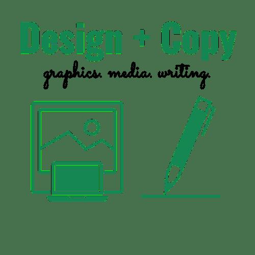Design and Copy: Graphics. Media. Writing.