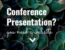 Conference Presentation? You Need a Website