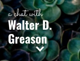 A chat with Walter D. Greason