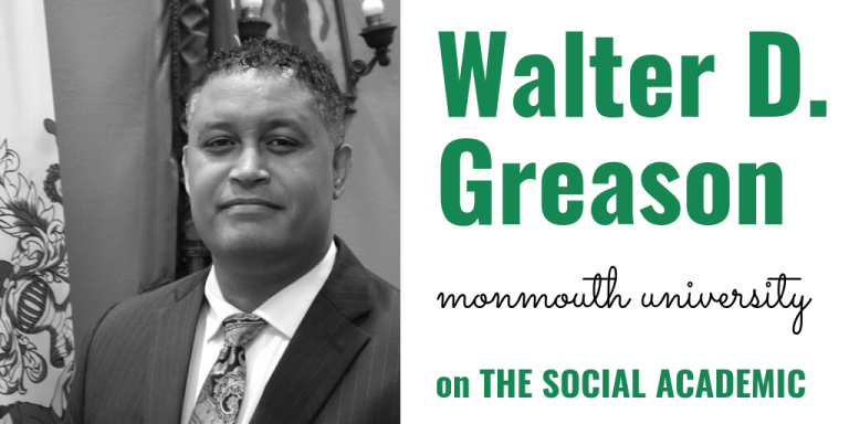 Walter D. Greason, PhD of Monmouth University on The Social Academic