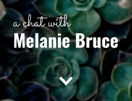 A Chat with Melanie Bruce