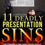 11 Deadly Presentation Sins is a book about how to become a better speaker