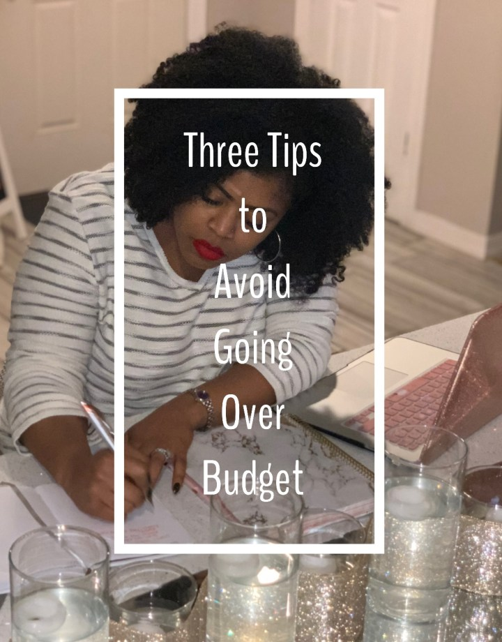 Three Tips to Avoid Going Over Budget