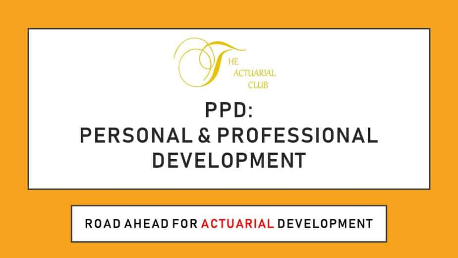 PPD Personal and Professional Development: Road ahead for actuarial development