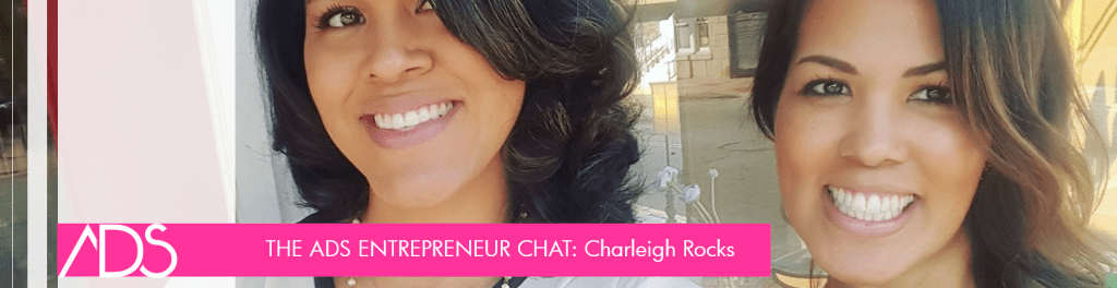 ADS Entrepreneur Chat with Charleigh Rocks (our 1st Facebook Live Broadcast)
