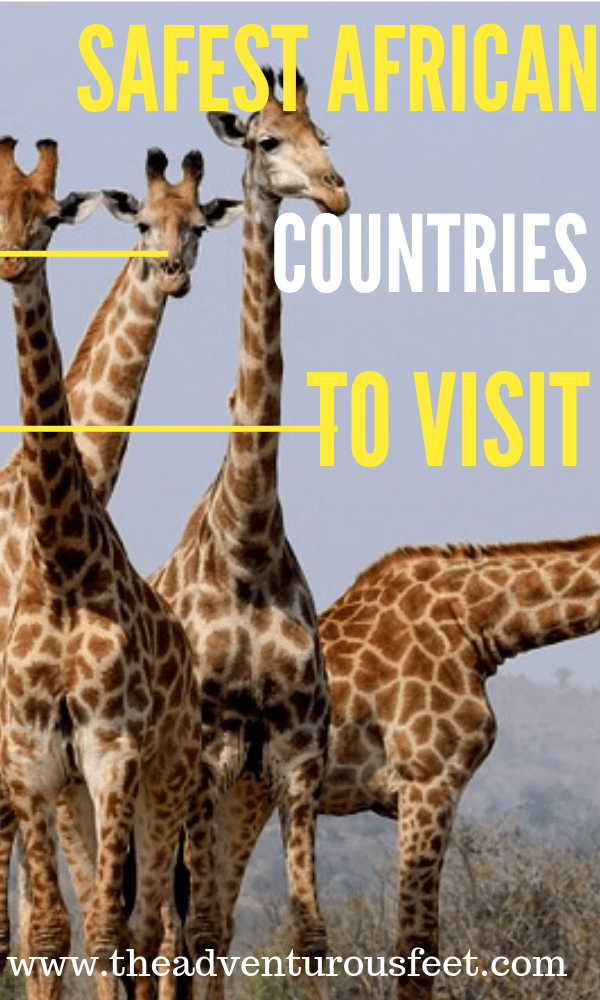 Want to travel to Africa? Here are the safest African countries to visit.#TraveltoAfrica #Africa #safecountriesinAfrica