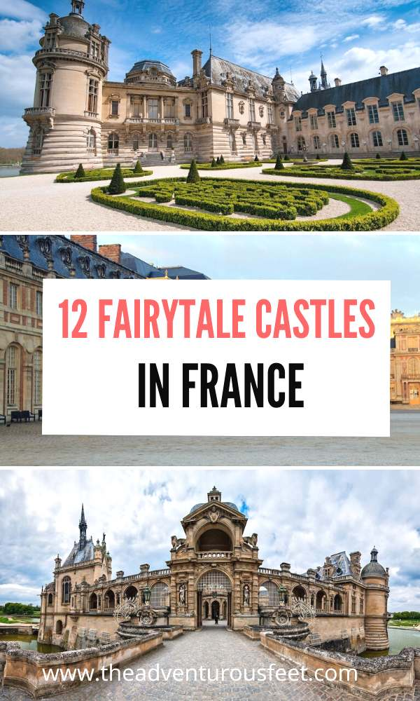 Want to experience a fairytale? Here are the most beautiful castles in france to visit.| Castles in france Loire valley| medieval castles in france |castles in france to stay in |chateaux in france | fairytale castles in france | most beautiful places in France| beautiful places in france | must visit castles in Europe | Castles in paris | castles in loire valley |tourist sttractions in france #bestcastlesinfrance #chatueausinfrance #bestcastlesinEurope #theadventurousfeet