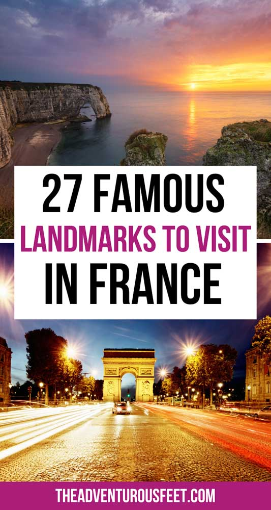 Looking for places to visit in France? Here are the most famous landmarks in France that you shouldn't miss out on. | France famous landmarks| famous monuments in France| famous France landmarks| famous French buildings| famous French monuments| natural landmarks in France| famous landmarks of France| France famous landmarks| France landmarks| French landmark| important monuments in France| French monuments to visit| famous places in France| famous buildings of France