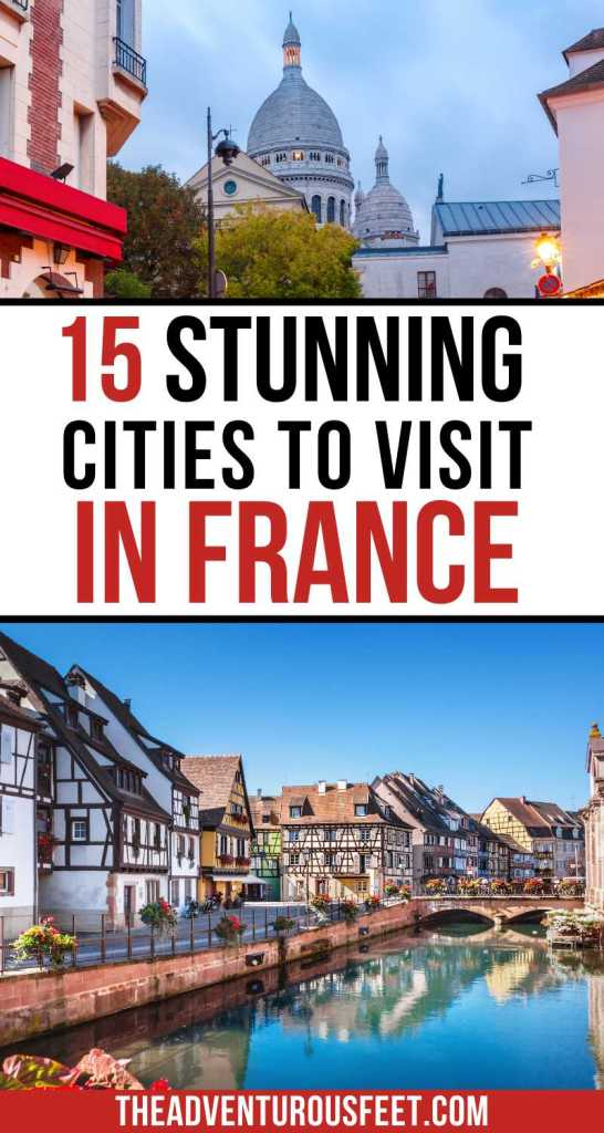 Planning a trip to France and looking for where to go? Here are the most beautiful cities in France you can choose from.   Best cities in France to visit  Best cities of France  Best cities to visit in France  French beautiful cities  the most beautiful French cities to visit  France cities to visit  most beautiful French cities  beautiful cities of France  top cities in France  top cities to visit in France