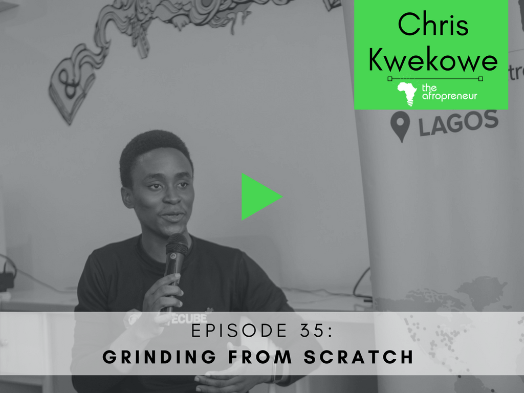 sTARTUP gRIND LAGOS cHRIS KWEKOWE-Afropreneur POdcast Web