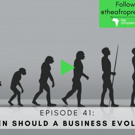When should a business evolve Afropreneur POdcast Web