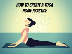 how-to-create-a-yoga-home-practice