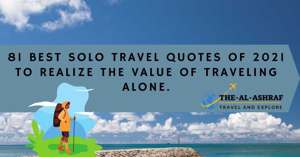 86 Motivational Solo Travel Quotes Of 2021 For Solo Travel