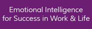 Emotional Intelligence for Success in Work and Life