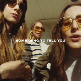Haim - Something To Tell You (July 7 2017)