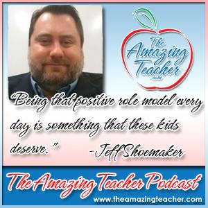 Jeff Shoemaker on the Amazing Teacher Podcast