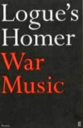 """Christopher Logue's personal """"Iliad"""" recharges Homer."""