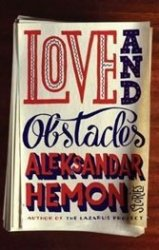 Aleksandar Hemon started writing English in his 20s. A decade later, he's a master.