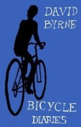 """For """"Talking Head"""" Byrne, the world is best seen from a bike."""