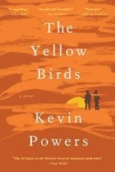 """Kevin Powers' Iraq novel, """"The Yellow Birds,"""" is a war on war waged through haunted confession."""