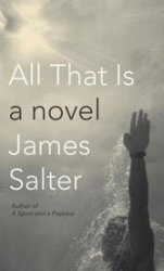 James Salter: All That Is
