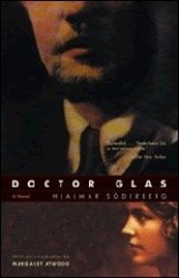 Doctor Glas: Hjalmer Söderberg's sinister story is an early and superb example of psychoanalytic literature.