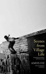 Amos Oz's Scenes From Village Life.