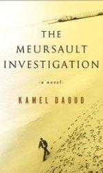 "Algerian journalist Kamel Daoud beats incredible odds in re-imagining Camus' ""The Stranger."""