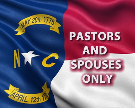 North Carolina Pastors and Spouses Only