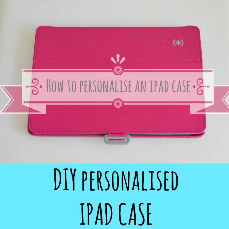 How to personalise an ipad cover, dream big and chevrons