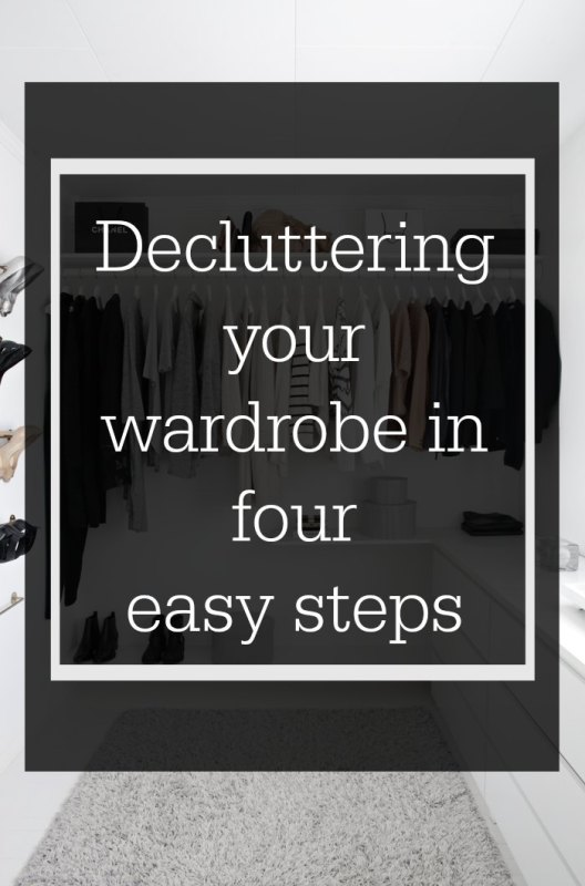 decluttering a wardrobe or closet in four easy steps