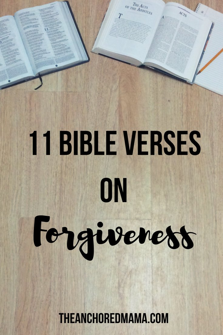 11 Bible Verses on Forgiveness – The Anchored Mama