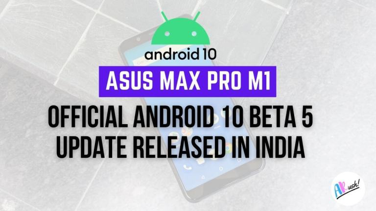 Asus Max Pro M1 Android 10 Beta 5 Update Released In India Brings December 2020 Android Security Patch, Updated Apn Settings & More - The Android Rush