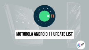 Motorola Android 11 Update List_ These 23 Motorola Devices will be Getting Official Android 11 Update - The Android Rush