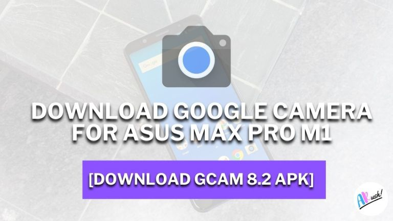 Download Google Camera 8.2 For Asus Zenfone Max Pro M1 [GCAM 8.2 APK] - The Android Rush