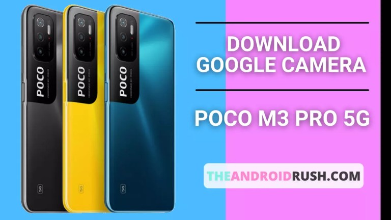 Download Google Camera For Poco M3 Pro 5G - The Android Rush