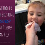 Toddler or Preschooler Tooth Brushing Issues? Tooth Tissues Can Help!