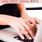 How to Create a Blog You Will Stick With